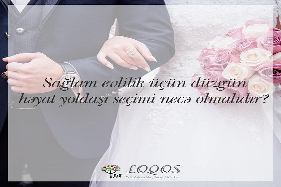 Sağlam evlilik üçün düzgün həyat yoldaşı seçimi necə olmalıdır?
