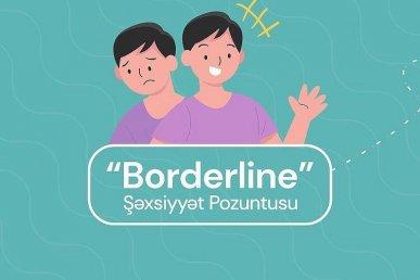 Borderline Şəxsiyyət Pozuntusu nədir?